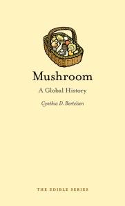 Mushroom: A Global HistoryBy Cynthia Bertelsen